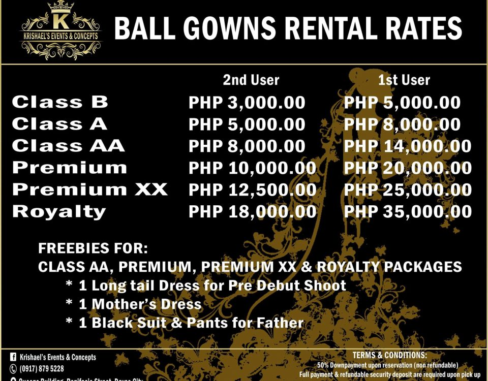 Ball Gowns Rental Rates. Refer to our Ball Gowns Album for Samples.