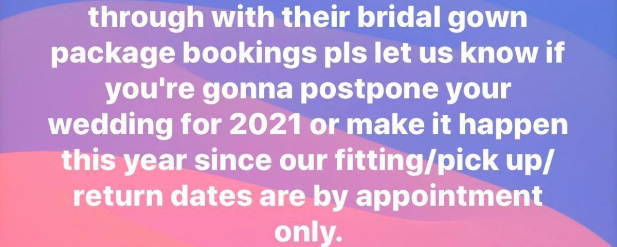 PUBLIC ASVISORY!  To all our clients who will push through with their bridal gow...